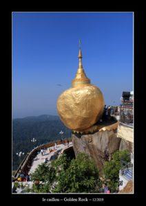 le fameux rocher d'or - Golden Rock au Myanmar (Birmanie) - thierry llopis photographies (www.thierryllopis.fr)